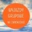 Wyjazdy grupowe na każdą kieszeń - wczasy, urlopy, wakacje